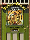 Wallace and Gromit: Welcome to West Wallaby Street (Wallace & Gromit)