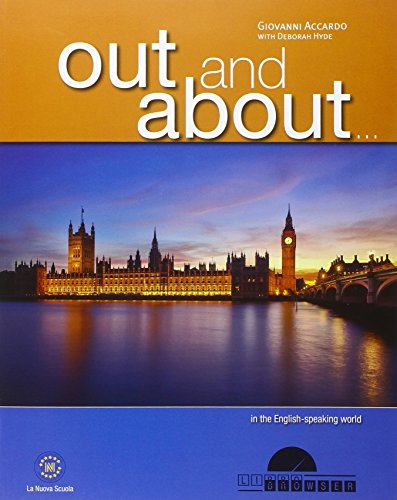 Out and about. Con e-book. Con espansione online. Per la Scuola media
