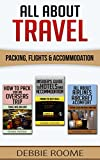 All About Travel: Packing, Flights & Accommodation