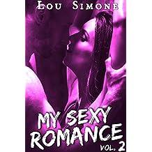 My Sexy Romance (Livre 2): (New Romance Érotique, Bad Boy, Tentations, Première Fois, Alpha Male)