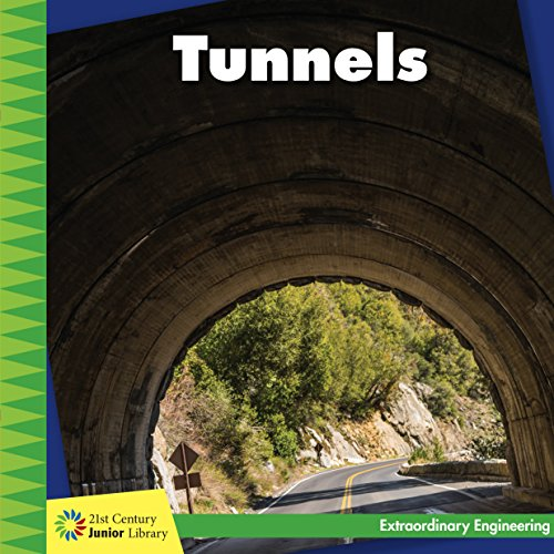 Tunnels (21st Century Junior Library: Extraordinary Engineering)
