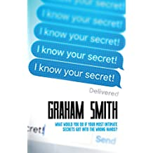 I Know Your Secret - What would you do if your most intimate secrets got into the wrong hands?: The gripping new thriller from the acclaimed DI Harry Evans series