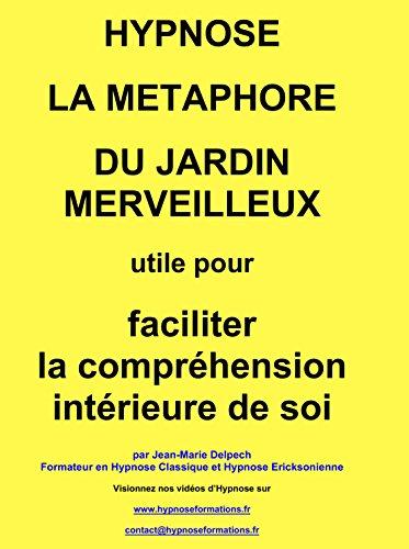 La métaphore du jardin merveilleux par Jean-Marie DELPECH