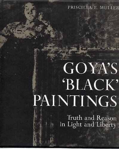 Goya's 'Black' Paintings: Truth and Reason in Light and Liberty