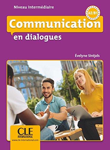 Communication en dialogues - Niveau intermédiaire - Livre + CD por E Sirejols