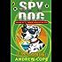 Spy Dog Unleashed (Spy Dog Series Book 3)