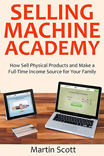 Selling Machine Academy: How Sell Physical Products and Make a Full-Time Income Source for Your Family (English Edition) Ipod Nano Tools