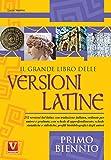 Il grande libro delle versioni latine. Testo latino a fronte. Per il primo biennio