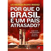 Por que o Brasil é um país atrasado? (Portuguese Edition)
