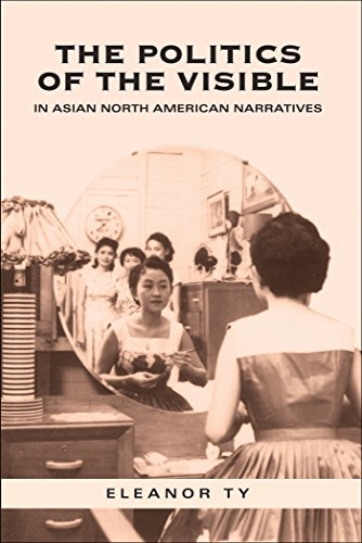 The Politics of the Visible in Asian North American Narratives (Heritage) (English Edition)