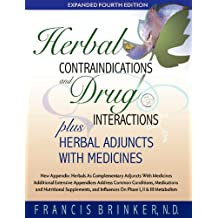 Herbal Contraindications and Drug Interactions : Plus Herbal Adjuncts With Medicines, 4th Edition