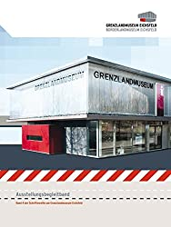 Grenzlandmuseum Eichsfeld - Borderlandmuseum Eichsfeld: Ausstellungsbegleitband