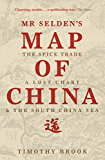 Mr Selden's Map of China: The spice trade, a lost chart & the South China Sea