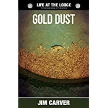 Gold Dust: Volume 2 (Life at the Lodge)