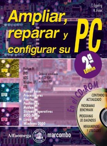 Ampliar, Reparar Y Configurar Su Pc/Upgrade, Repair and Configure Your PC (Ampliar, Reparar Y Configurar Su PC/Update, Repair and Configure Your PC (Spanish))