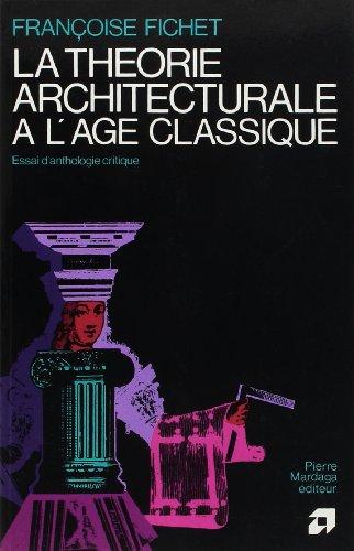 La théorie architecturale à l'âge classique : Essai d'anthologie critique