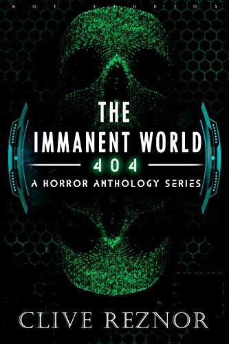 The Immanent World: 404 - A Horror Anthology Series: (Dark Sci Fi Short Stories) (English Edition)