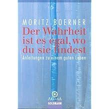 Der Wahrheit ist es egal, wo du sie findest (German Edition)