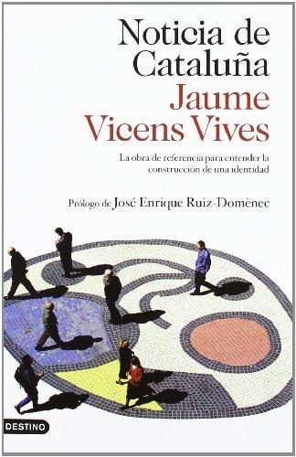 Descargar Libro Noticia de Cataluña: La obra de referencia para entender la construcción de una identidad (Imago Mundi) de Jaume Vicens Vives