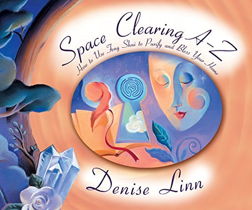 Space Clearing A-Z: How to Use Feng Shui to Purify and Bless Your Home (A--Z Books) by Denise Linn (2001-05-03) par Denise Linn