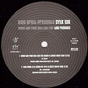 King Britt Presents Sylk 130 - When The Funk Hits The Fan (The Remixes) - Six Degrees Records - 657036 5053-1