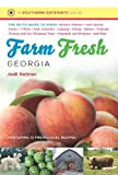 Front cover for the book Farm Fresh Georgia: The Go-To Guide to Great Farmers' Markets, Farm Stands, Farms, U-Picks, Kids' Activities, Lodging, Dining, Dairies, Festivals, ... Wineries, and More (Southern Gateways Guides) by Jodi Helmer