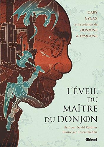 L'veil du Matre du Donjon: Gary Gygax et la cration de Donjons & Dragons