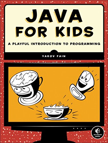 [(Teach Your Kids Java)] [By (author) Yakov Fain] published on (September, 2015)