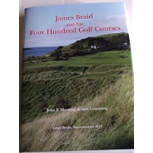 James Braid and His 400 Golf Courses by John F. Moreton (2013-09-10)