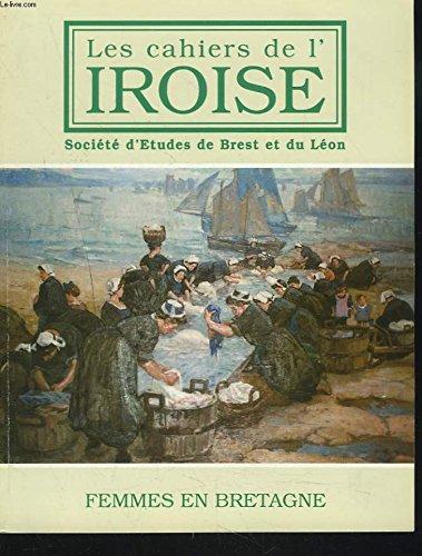 LES CAHIERS DE L'IROISE N°181, JANVIER 1999. MAURICE GRAVOT : POEME OCEANIQUE/ GAULOISES ET ROMAINES d4ARMORIQUE/ UN ACCOUCHEMENT SOUS SURVEILLANCE EN 1701 / LES FEMMES DE L'ARSENAL AU XVIIIe SIECLE/ LES FEMMES DANS L'OEUVRE DE DESIRE-LUCAS / ...