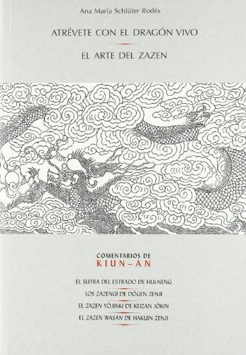 Atrevete con el dragon vivo - el arte del zazen