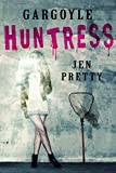 Gargoyle Huntress (Harlow's Demons Book 1) by Jen Pretty