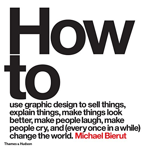 How to use graphic design to sell things, explain things, make things look better, make people laugh, make people cry, and (every once in a while) change the world por Michael Bierut