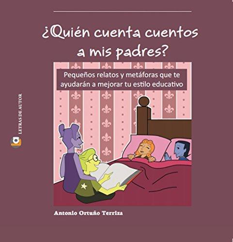 ¿Quién cuenta cuentos a mis padres? por Antonio Ortuño Terriza