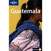 Guatemala (Guias Viaje -Lonely Planet)