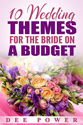 Ten Wedding Themes for the Bride on a Budget