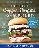 The Best Veggie Burgers on the Planet, revised and updated: More than 100 Plant-Based Recipes for Vegan Burgers, Fries, and More