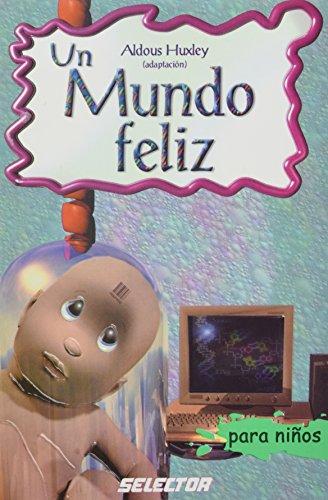 Un Mundo Feliz/ A Happy World (Classicos Para Ninos/ Classics For Children)