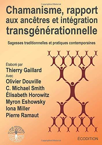 Chamanisme, rapport aux ancêtres et intégration transgénérationnelle par Thierry Gaillard