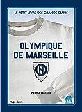 Telecharger Livres Le petit livre de l Olympique de Marseille (PDF,EPUB,MOBI) gratuits en Francaise