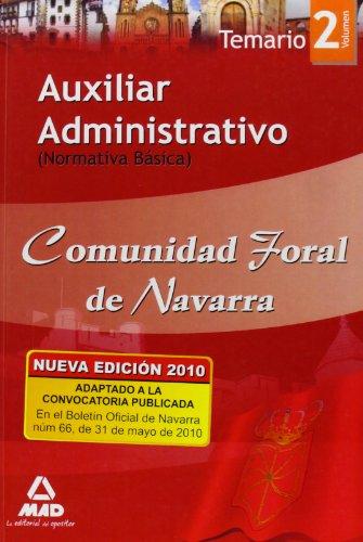 Auxiliar Administrativo De La Comunidad Foral De Navarra. Temario Volumen Ii (Normativa Básica)