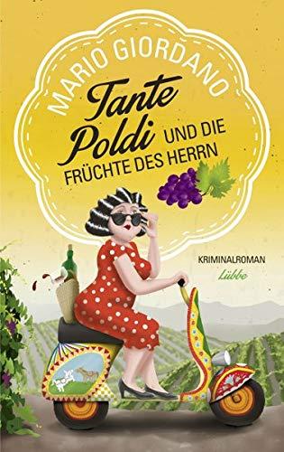 Tante Poldi und die Früchte des Herrn: Kriminalroman (Sizilienkrimi, Band 2)