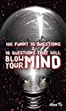 100 Funny IQ Questions 2: IQ Questions That Will Blow Your Mind