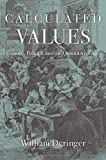 Calculated Values: Finance, Politics, and the Quantitative Age