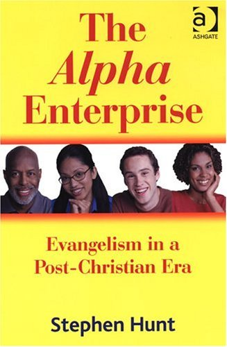 The Alpha Initiative: Evangelism in a Post-Christian Age by Stephen Hunt (2004-09-28)