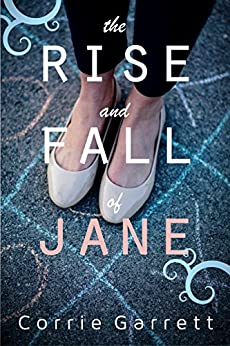 The Rise and Fall of Jane: A Modern Retelling of Jane Eyre (English Edition) di [Garrett, Corrie]
