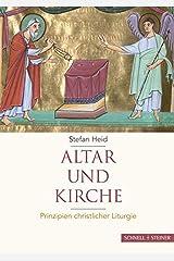 Altar und Kirche: Prinzipien christlicher Liturgie Gebundene Ausgabe