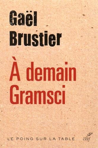 A demain Gramsci por Gaël Brustier