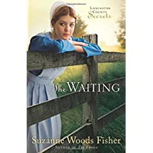 The Waiting: A Novel (Lancaster County Secrets) by Suzanne Woods Fisher (2010-10-01)