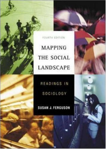 Mapping the Social Landscape: Readings in Sociology by Susan J Ferguson (2005-07-23)